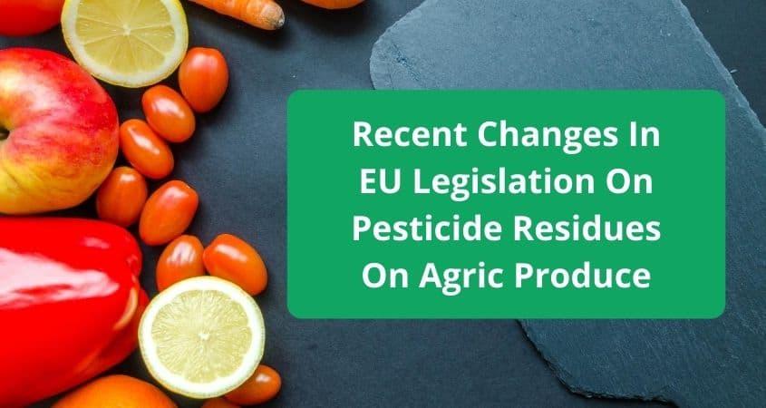 MRL Changes in EU-Legislation On Pesticide Residues